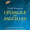 L'évangile des anguilles, Patrik Svensson, Seuil – Une petite déception
