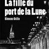 La fille du port de la Lune, Simone Gélin, Cairn – Excellent roman noir