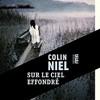 Sur le ciel effondré, Colin Niel, Babel noir – Polar ethnologique et coup de coeur !