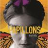 Les papillons, Barcella, Le Cherche Midi – Coup de coeur pour ce très beau roman empli de poésie