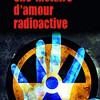 Une histoire d'amour radioactive, Antoine Chainas, Série Noire Gallimard – Abracadabrantesque…