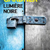 Lumière noire, Lisa Gardner, Albin Michel/Le Livre de Poche – Un très bon thriller glaçant