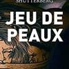 Jeu de peaux, Anouk Shutterberg, Plon – Un peu trop d'imagination pour être crédible