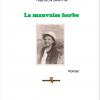 La mauvaise herbe, Yves Montmartin – Un roman intéressant dont le dénouement mériterait d'être plus développé