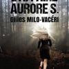 L'affaire Aurore S., Gilles Milo-Vacéri, Editions du 38 – Un bon thriller détente…