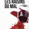 Les raisins du mal, Bernard Catto, La geste Noir – Un excellent polar !