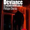 La trilogie bordelaise, tome 2 : Déviance, Philippe Charrac, Cairn – Un bon polar d'action