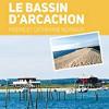 Je découvre le bassin d'Arcachon, Pierre et Catherine Reynaud, Geste Editions – Un guide à picorer !