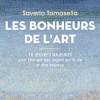 Les bonheurs de l'art, Saverio Tomasella, Eyrolles – Un autre regard sur l'art