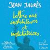 Lettre aux instituteurs et institutrices, Jean Jaurès, Fondation Jean Jaurès – D'une actualité criante !